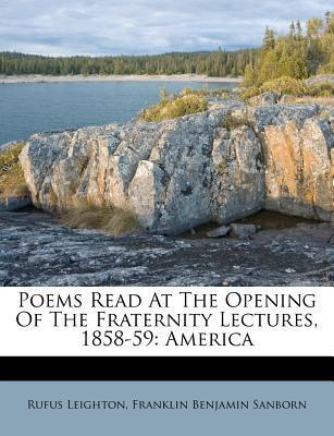Poems Read at the Opening of the Fraternity Lectures, 1858-59  America