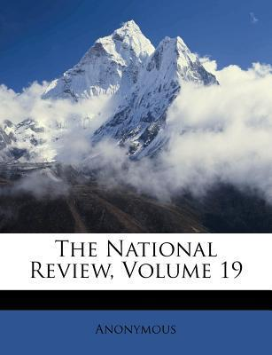 The National Review, Volume 19