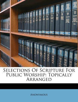 Selections of Scripture for Public Worship