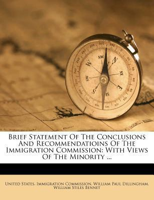 Brief Statement of the Conclusions and Recommendatioins of the Immigration Commission