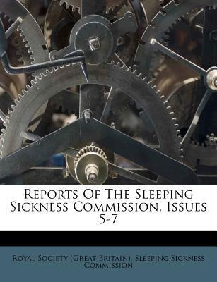 Reports of the Sleeping Sickness Commission, Issues 5-7