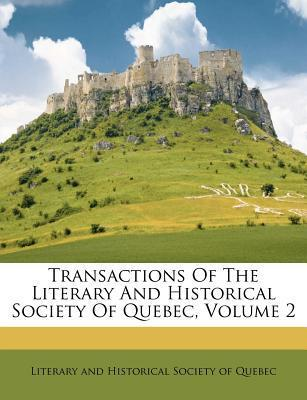 Transactions of the Literary and Historical Society of Quebec, Volume 2