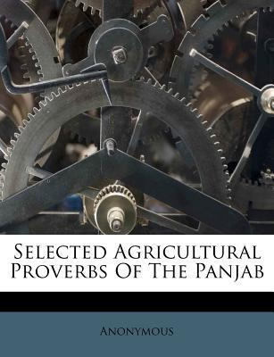Selected Agricultural Proverbs of the Panjab