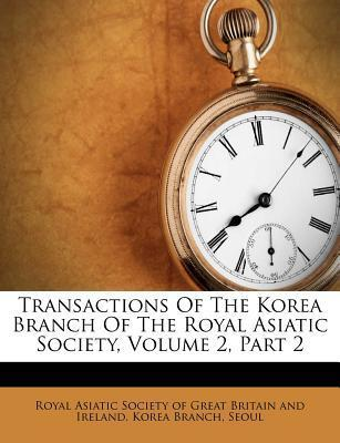 Transactions of the Korea Branch of the Royal Asiatic Society, Volume 2, Part 2