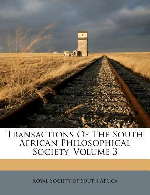 Transactions of the South African Philosophical Society, Volume 3
