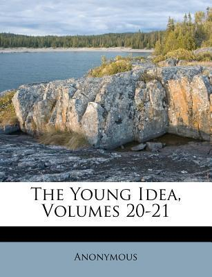 The Young Idea, Volumes 20-21