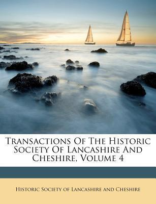 Transactions of the Historic Society of Lancashire and Cheshire, Volume 4
