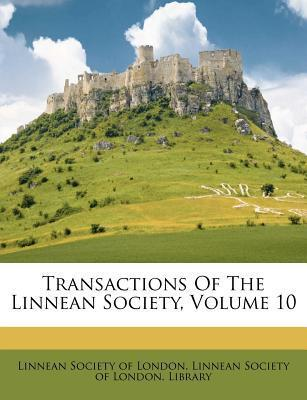 Transactions of the Linnean Society, Volume 10