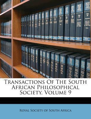 Transactions of the South African Philosophical Society, Volume 9