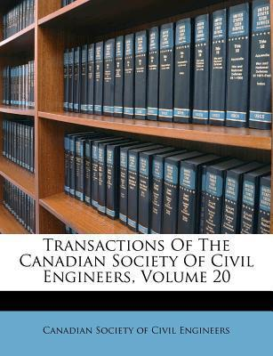 Transactions of the Canadian Society of Civil Engineers, Volume 20