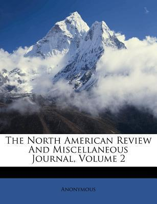 The North American Review and Miscellaneous Journal, Volume 2