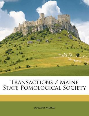 Transactions / Maine State Pomological Society
