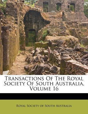 Transactions of the Royal Society of South Australia, Volume 16