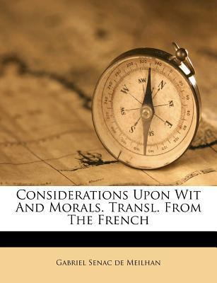 Considerations Upon Wit and Morals. Transl. from the French