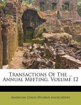 Transactions of the ... Annual Meeting, Volume 12