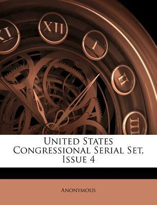 United States Congressional Serial Set, Issue 4