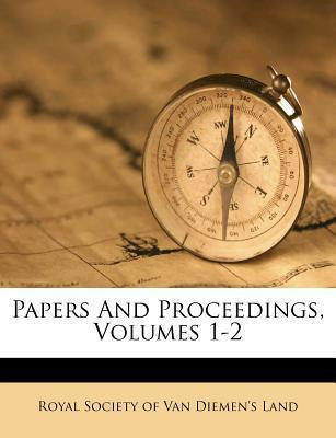 Papers and Proceedings, Volumes 1-2