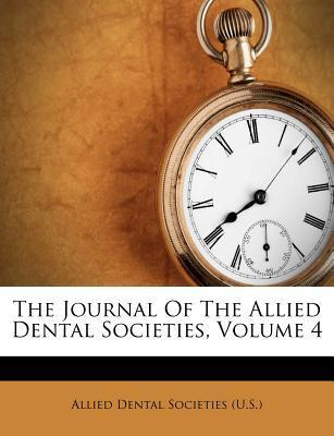 The Journal of the Allied Dental Societies, Volume 4