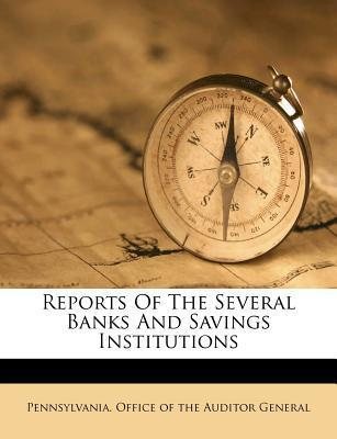 Reports of the Several Banks and Savings Institutions