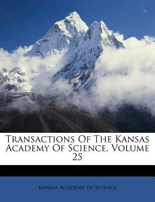 Transactions of the Kansas Academy of Science, Volume 25