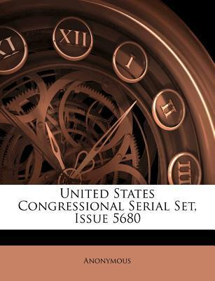 United States Congressional Serial Set, Issue 5680