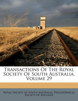 Transactions of the Royal Society of South Australia, Volume 29