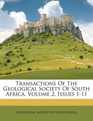 Transactions of the Geological Society of South Africa, Volume 2, Issues 1-11