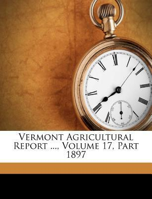 Vermont Agricultural Report ..., Volume 17, Part 1897