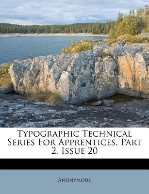 Typographic Technical Series for Apprentices, Part 2, Issue 20