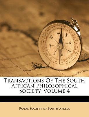 Transactions of the South African Philosophical Society, Volume 4