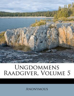 Ungdommens Raadgiver, Volume 5