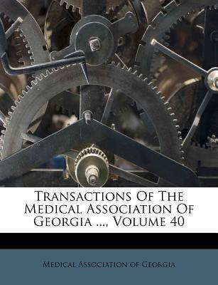 Transactions of the Medical Association of Georgia ..., Volume 40