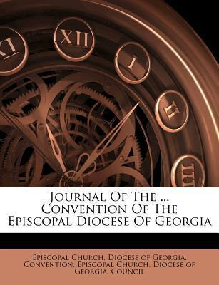 Journal of the ... Convention of the Episcopal Diocese of Georgia
