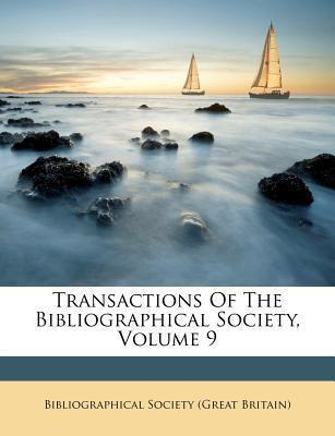 Transactions of the Bibliographical Society, Volume 9