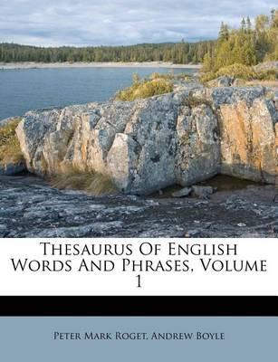 Thesaurus of English Words and Phrases, Volume 1