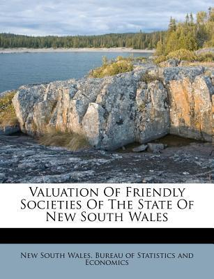 Valuation of Friendly Societies of the State of New South Wales
