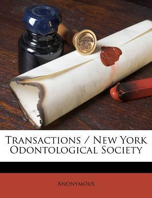 Transactions / New York Odontological Society