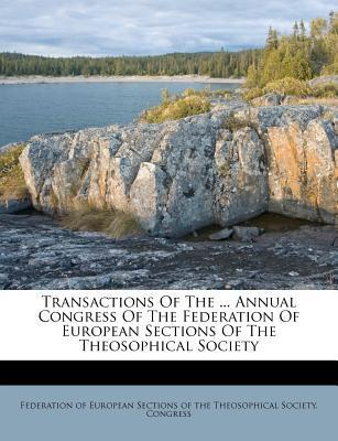 Transactions of the ... Annual Congress of the Federation of European Sections of the Theosophical Society