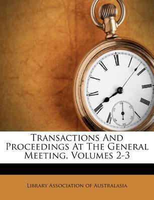 Transactions and Proceedings at the General Meeting, Volumes 2-3