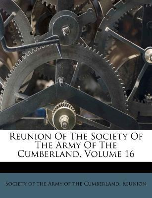 Reunion of the Society of the Army of the Cumberland, Volume 16