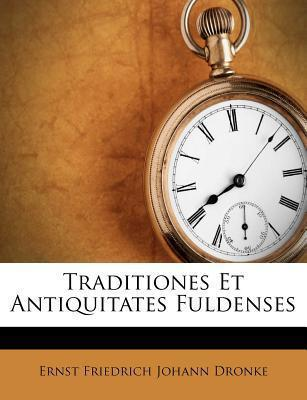 Traditiones Et Antiquitates Fuldenses