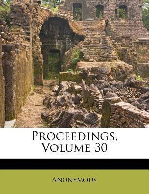Proceedings, Volume 30