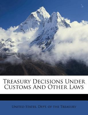 Treasury Decisions Under Customs and Other Laws