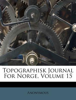 Topographisk Journal for Norge, Volume 15