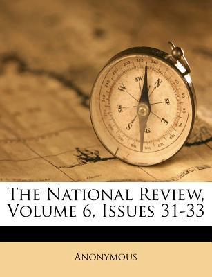 The National Review, Volume 6, Issues 31-33