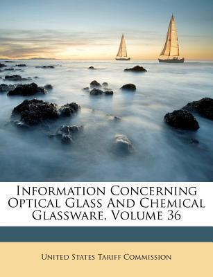 Information Concerning Optical Glass and Chemical Glassware, Volume 36