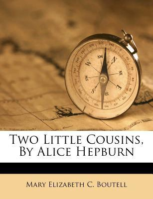 Two Little Cousins, by Alice Hepburn