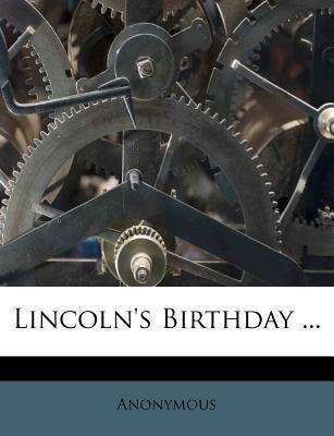 Lincoln's Birthday ...