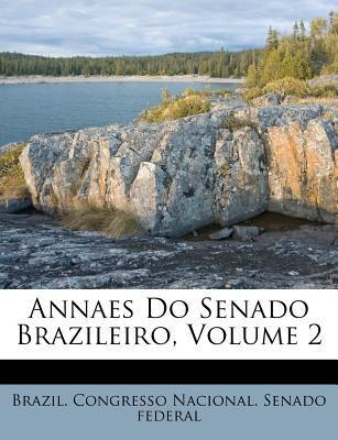 Annaes Do Senado Brazileiro, Volume 2