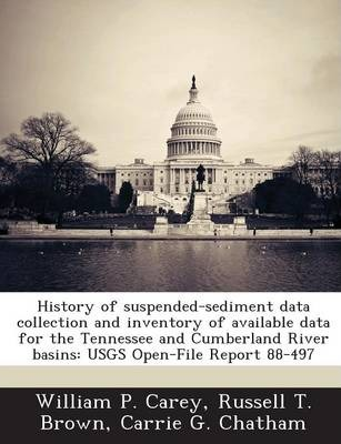 History of Suspended-Sediment Data Collection and Inventory of Available Data for the Tennessee and Cumberland River Basins  Usgs Open-File Report 88-497